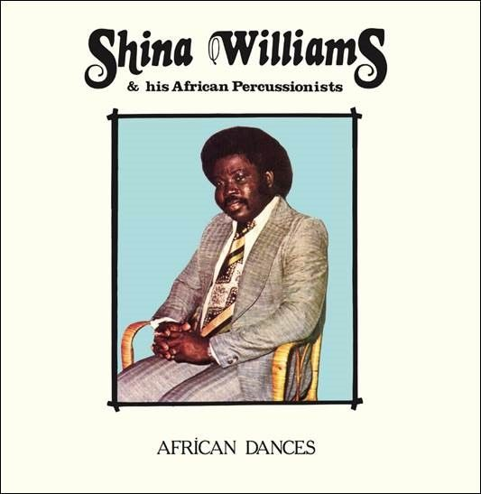 Shina Williams and His Arican Percussionists: African Dances