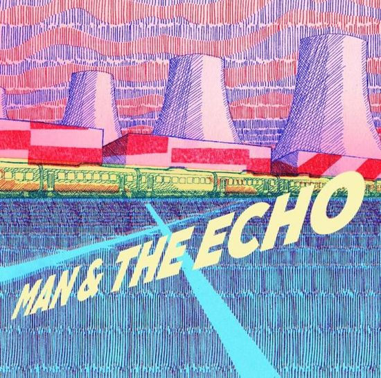 Man and The Echo: Man & The Echo