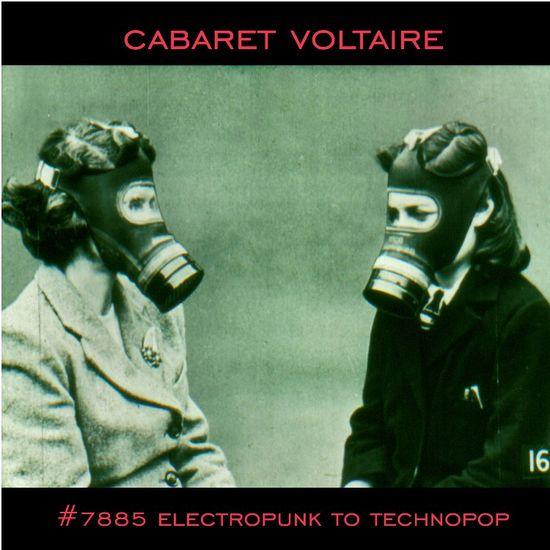 Cabaret Voltaire: #7885 (Electropunk to Technopop 1978 – 1985)