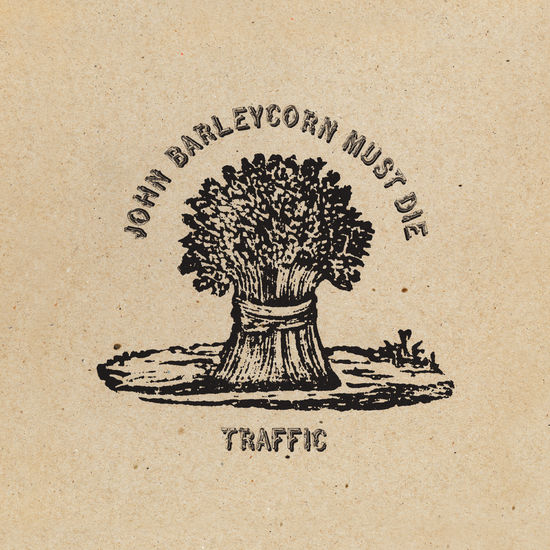 Traffic: John Barleycorn Must Die: Vinyl Reissue