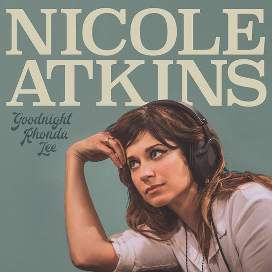 Nicole Atkins: Goodnight Rhonda Lee