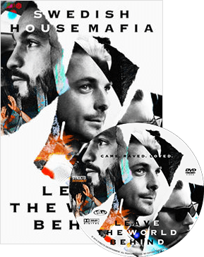 Swedish House Mafia: 'Leave The World Behind' DVD