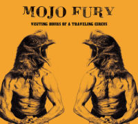 Mojo Fury: Visiting Hours Of A Travelling Circus