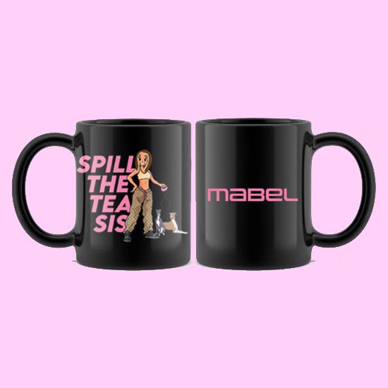 Mabel: SPILL THE TEA MUG