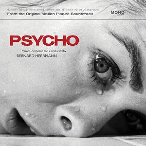 Bernard Herrmann: The Original Motion Picture Soundtrack: Psycho