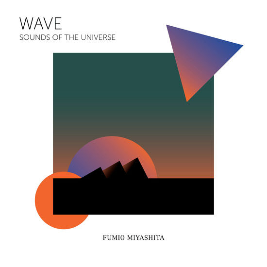 "Fumio Miyashita: ""Wave"": Sounds Of The Universe"