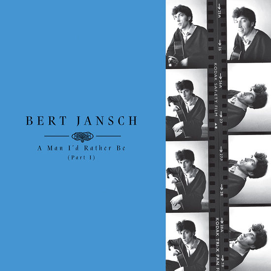 Bert Jansch: A Man I'd Rather Be (Part 1)