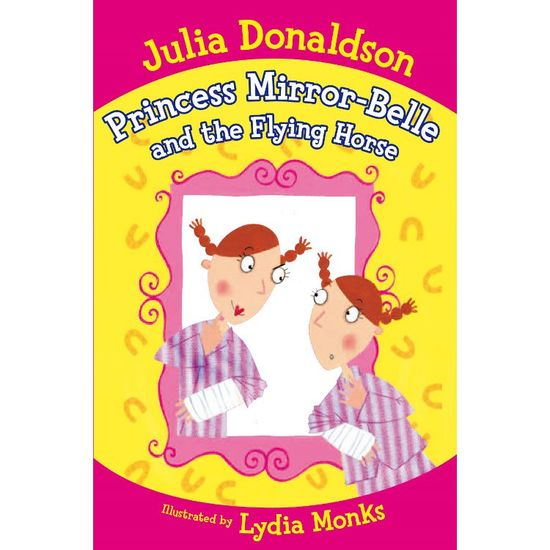 Julia Donaldson: Princess Mirror-Belle and the Flying Horse (Paperback)