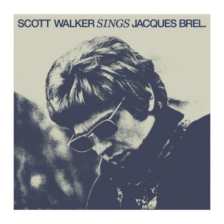 Scott Walker: Sings Jacques Brel