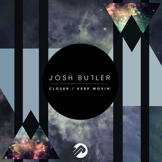 Josh Butler: Closer / Keep Movin'