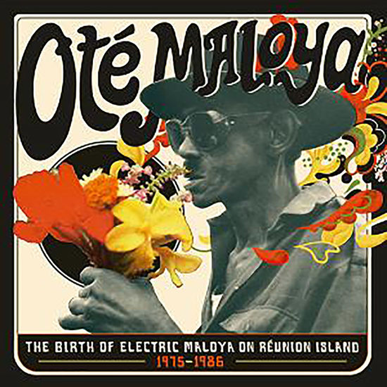 Various Artists: Ote Maloya - The Birth Of Electric Maloya In La Réunion 1975-1986