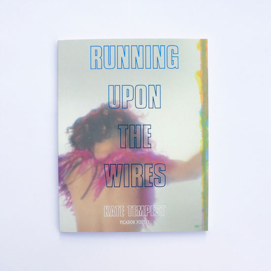Kate Tempest: Running Upon The Wires