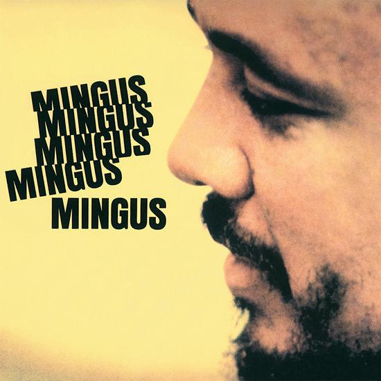 Charlie Mingus: Mingus Mingus Mingus Mingus Mingus