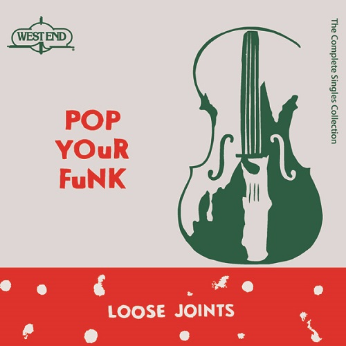 Loose Joints: Pop Your Funk: The Complete Singles Collection