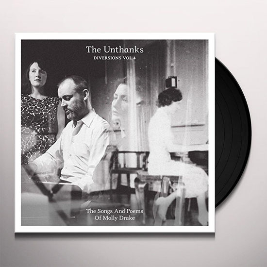 The Unthanks: Diversions Vol. 4: The Songs And Poems Of Molly Drake