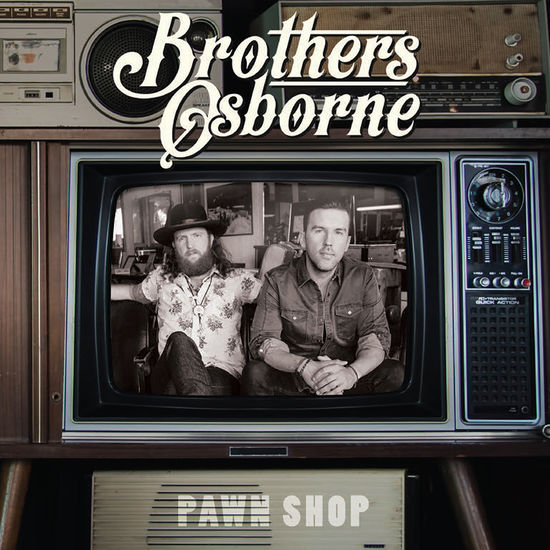 Brothers Osborne: Pawn Shop