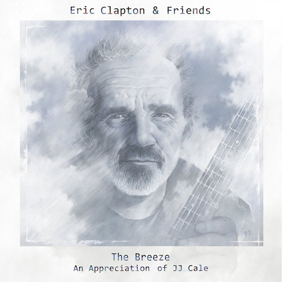 Eric Clapton: Eric Clapton & Friends: The Breeze - An Appreciation Of JJ Cale