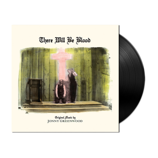 Jonny Greenwood: There Will Be Blood (Music from the Motion Picture)