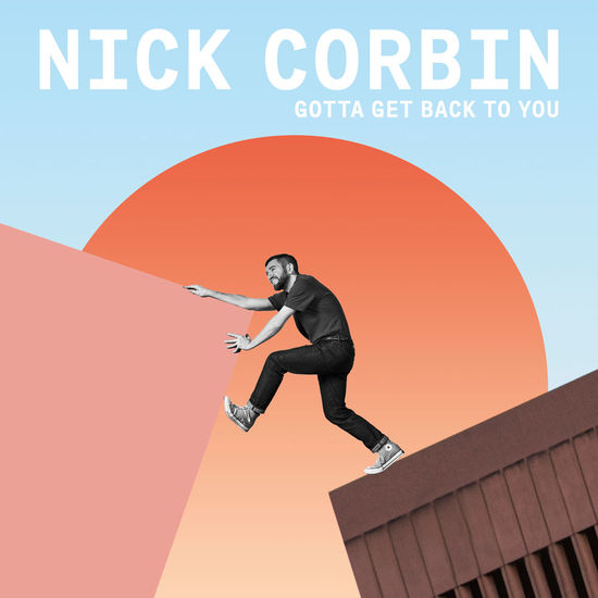 Nick Corbin: Gotta Get Back To You/ Sunshine: Ice Blue 12