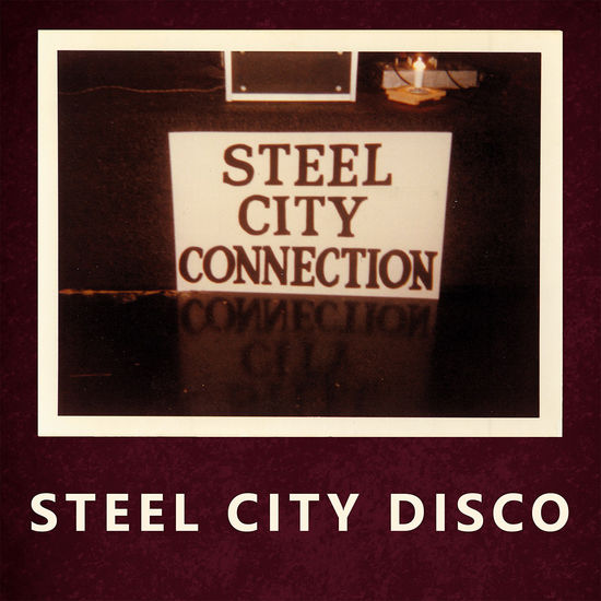Steel City Connection: Steel City Disco