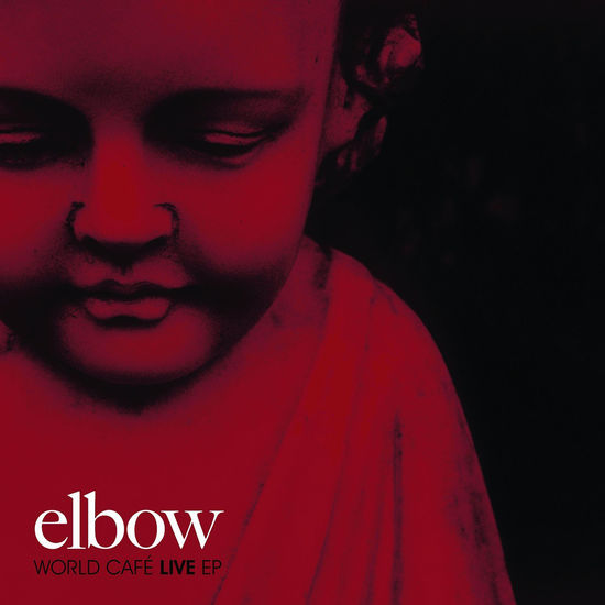 Elbow: World Café Live EP