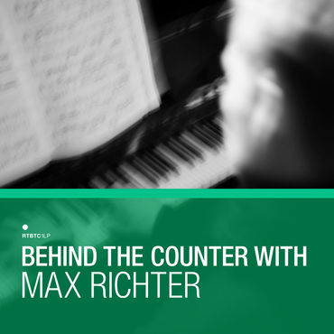 Various Artists: Behind The Counter: Max Richter