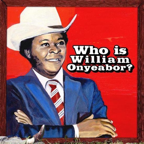 William Onyeabor: Who Is William Onyeabor?