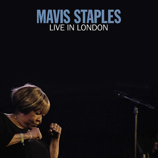 Mavis Staples: Mavis Staples: Live In London