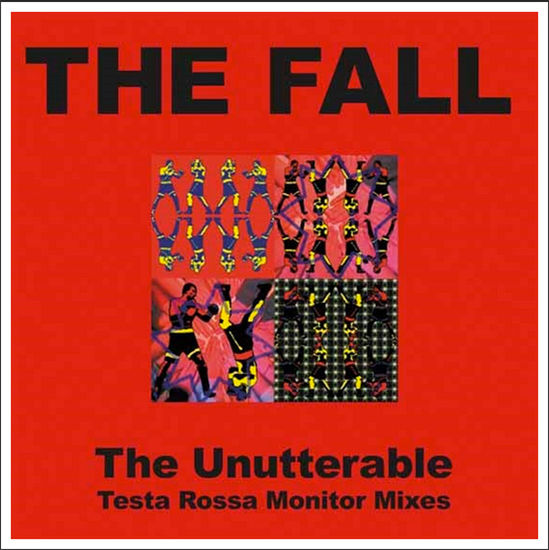 The Fall: Unutterable - Testa Rossa Monitor Mixes [RSD 2019]