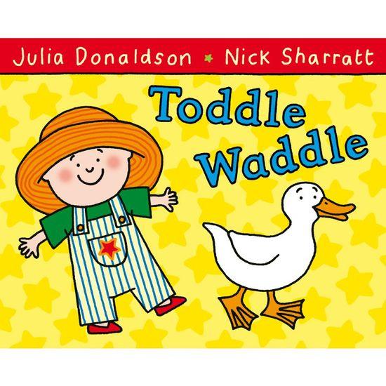 Julia Donaldson: Toddle Waddle (Paperback)