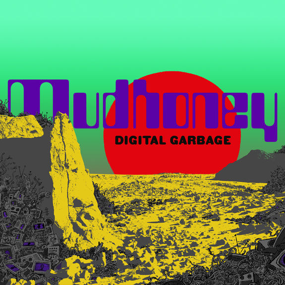 Mudhoney: Digital Garbage