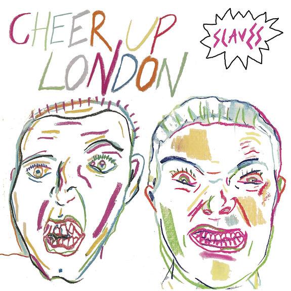 Slaves: Cheer Up London 7