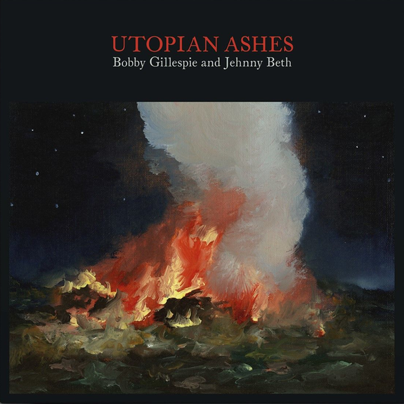 Bobby Gillespie: Utopian Ashes: CD