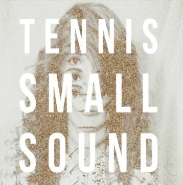 Tennis: Small Sound EP