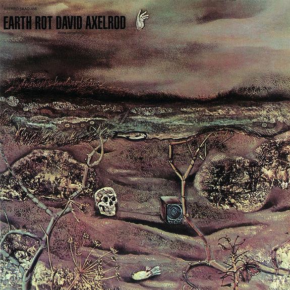 David Axelrod: Earth Rot