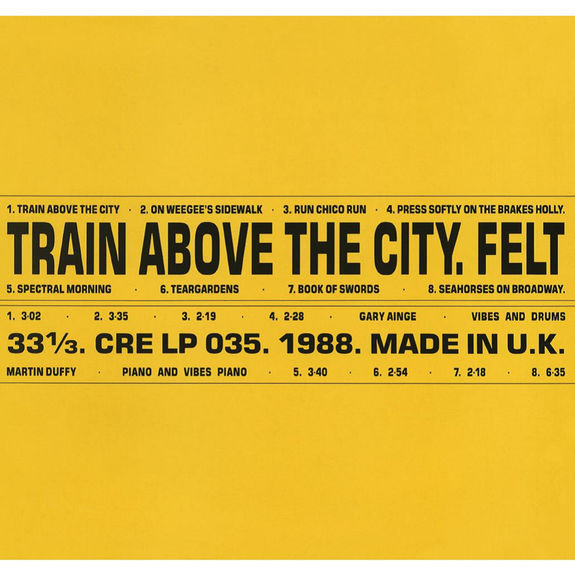 Felt: Train Above The City: Deluxe Remastered Gatefold Sleeve Vinyl Edition