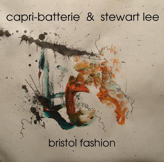 Capri-Batterie & Stewart Lee: Capri-Batterie & Stewart Lee: Bristol Fashion