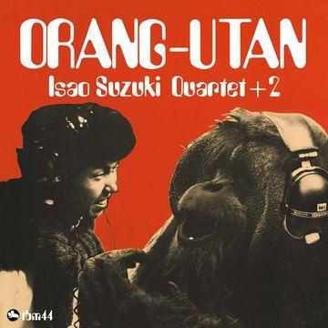 Isao Suzuki Quartet: Orang-Utan