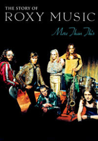 Roxy Music: More Than This ? The Story Of Roxy Music