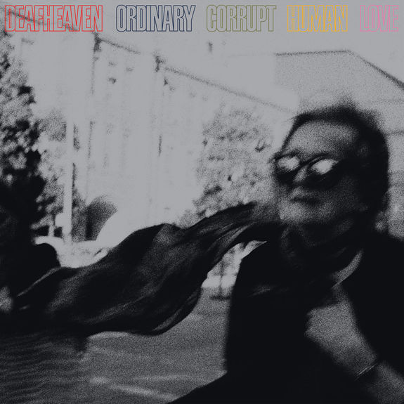 DeafHeaven: Ordinary Corrupt Human Love
