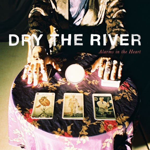 Dry The River: Alarms in the Heart