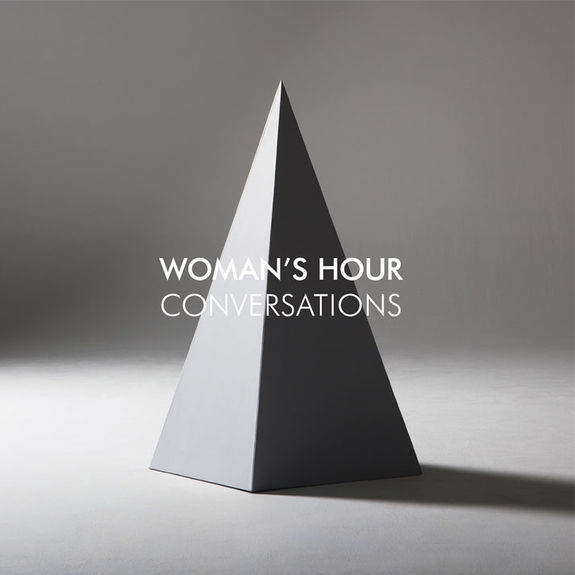 Woman's Hour: Conversations