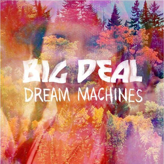Big Deal: Dream Machines