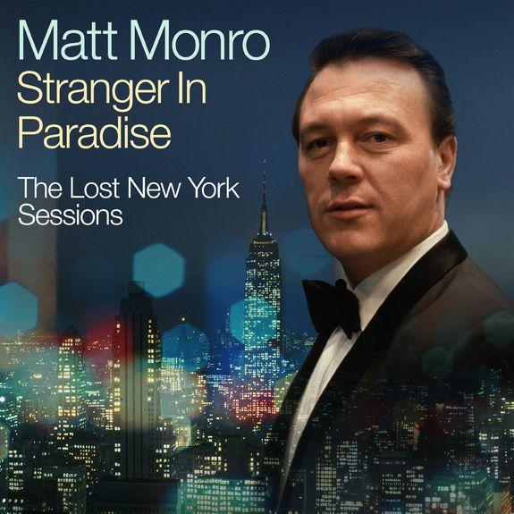 Matt Monro: Stranger In Paradise – The Lost New York Sessions