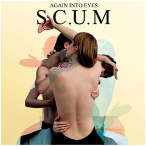 S.C.U.M: Again Into Eyes