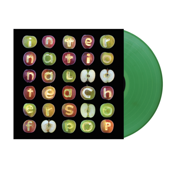 International Teachers of Pop: International Teachers of Pop: Signed Limited Edition Green Vinyl