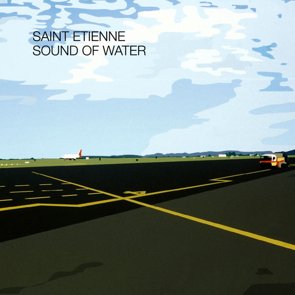 Saint Etienne: Sound Of Water