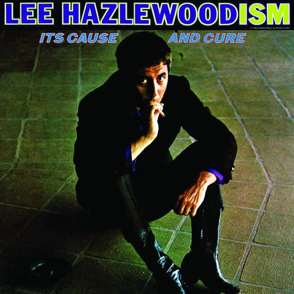 Lee Hazlewood: Lee Hazlewoodism: Its Cause and Cure