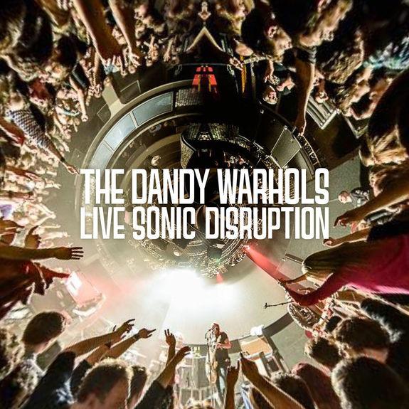 The Dandy Warhols: Live Sonic Disruption