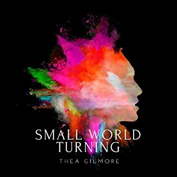 Thea Gilmore: Small World Turning
